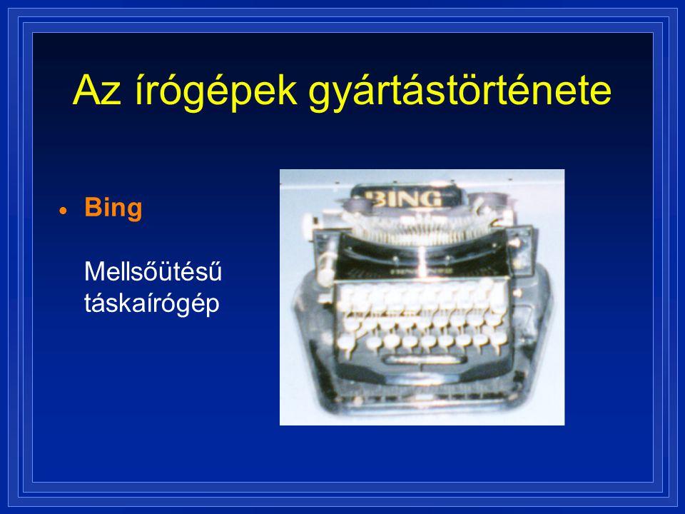 Az írógépek gyártástörténete  Bing Mellsőütésű táskaírógép