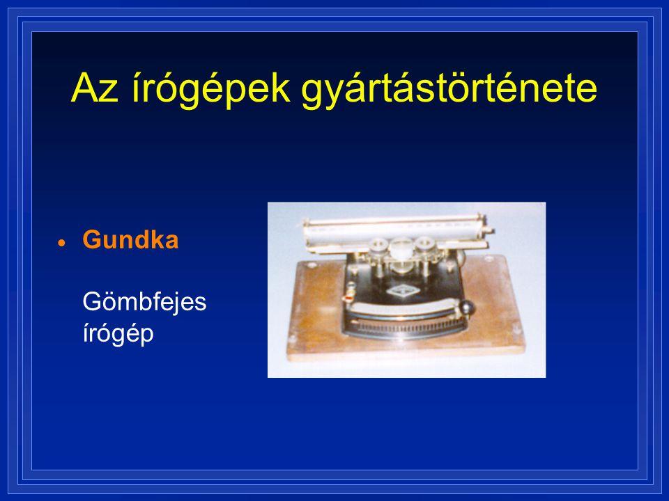 Az írógépek gyártástörténete  Gundka Gömbfejes írógép