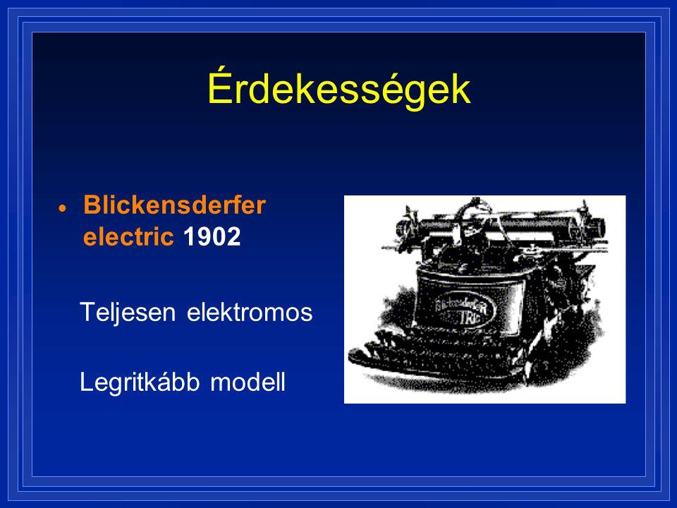 Érdekességek  Blickensderfer electric 1902 Teljesen elektromos Legritkább modell