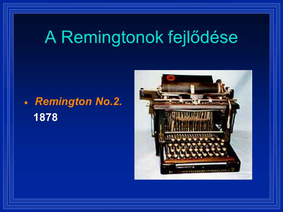 A Remingtonok fejlődése  Remington No.2. 1878