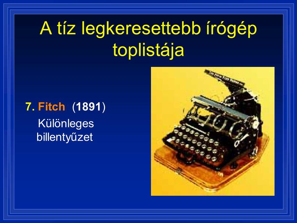 A tíz legkeresettebb írógép toplistája 7. Fitch (1891) Különleges billentyűzet