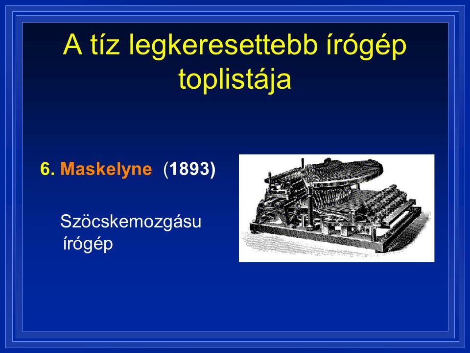 A tíz legkeresettebb írógép toplistája 6. Maskelyne (1893) Szöcskemozgásu írógép