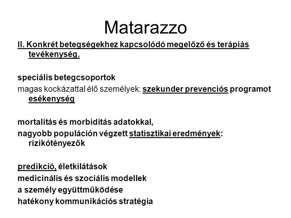 Matarazzo II. Konkrét betegségekhez kapcsolódó megelőző és terápiás tevékenység. speciális betegcsoportok magas kockázattal élő személyek: szekunder p