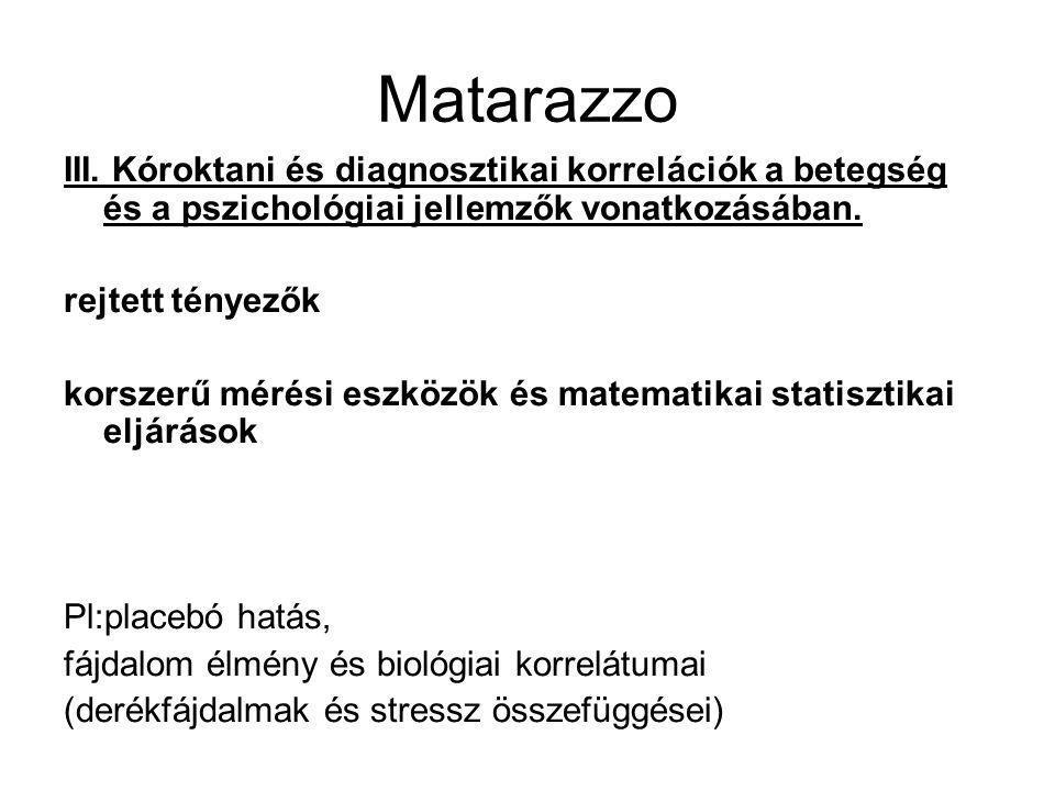 Matarazzo III. Kóroktani és diagnosztikai korrelációk a betegség és a pszichológiai jellemzők vonatkozásában. rejtett tényezők korszerű mérési eszközö