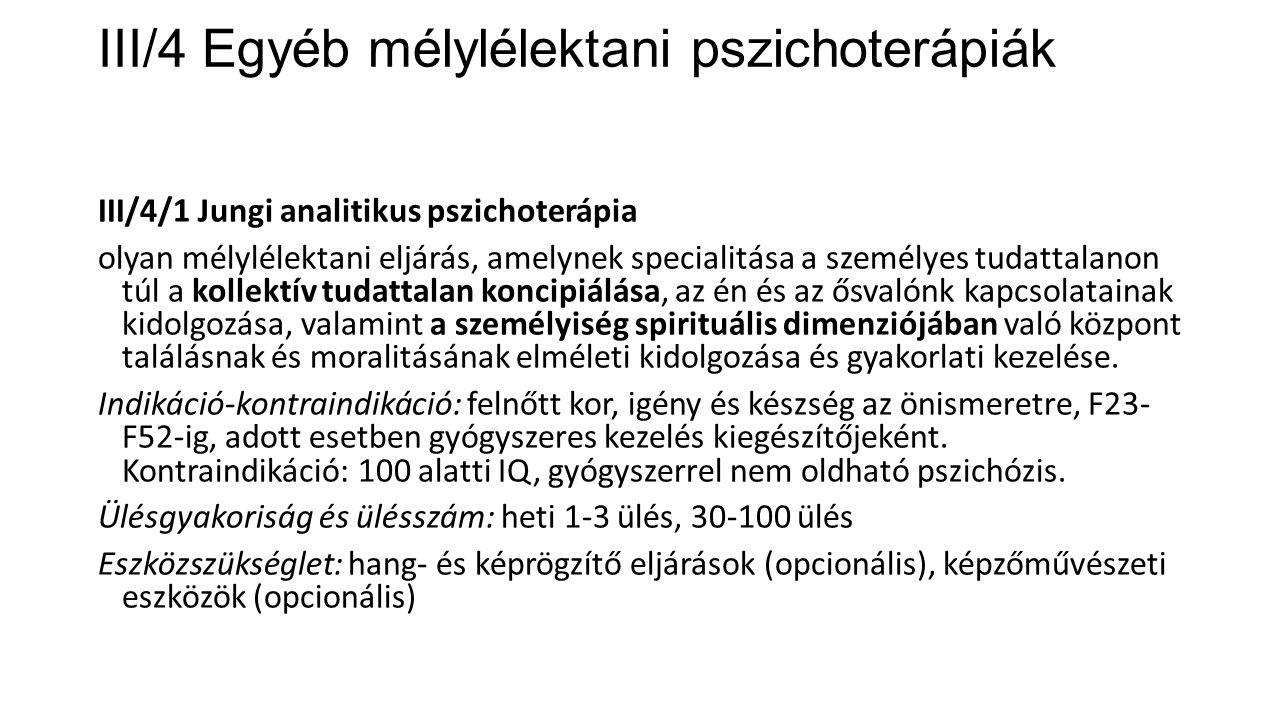 III/4 Egyéb mélylélektani pszichoterápiák III/4/1 Jungi analitikus pszichoterápia olyan mélylélektani eljárás, amelynek specialitása a személyes tudat