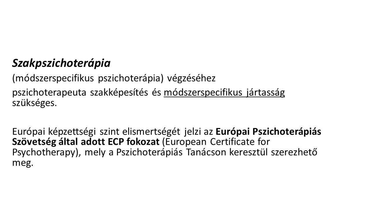 Szakpszichoterápia (módszerspecifikus pszichoterápia) végzéséhez pszichoterapeuta szakképesítés és módszerspecifikus jártasság szükséges. Európai képz