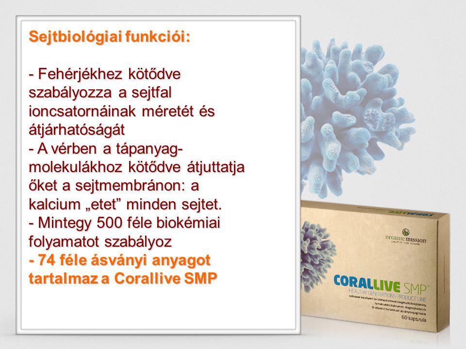Sejtbiológiai funkciói: - Fehérjékhez kötődve szabályozza a sejtfal ioncsatornáinak méretét és átjárhatóságát - A vérben a tápanyag- molekulákhoz kötő