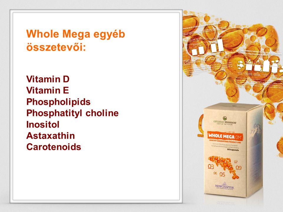 Whole Mega egyéb összetevői: Vitamin D Vitamin E Phospholipids Phosphatityl choline Inositol Astaxathin Carotenoids