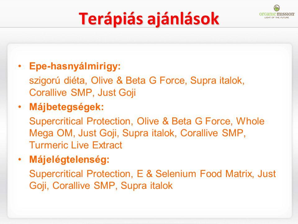 Terápiás ajánlások Epe-hasnyálmirigy: szigorú diéta, Olive & Beta G Force, Supra italok, Corallive SMP, Just Goji Májbetegségek: Supercritical Protect