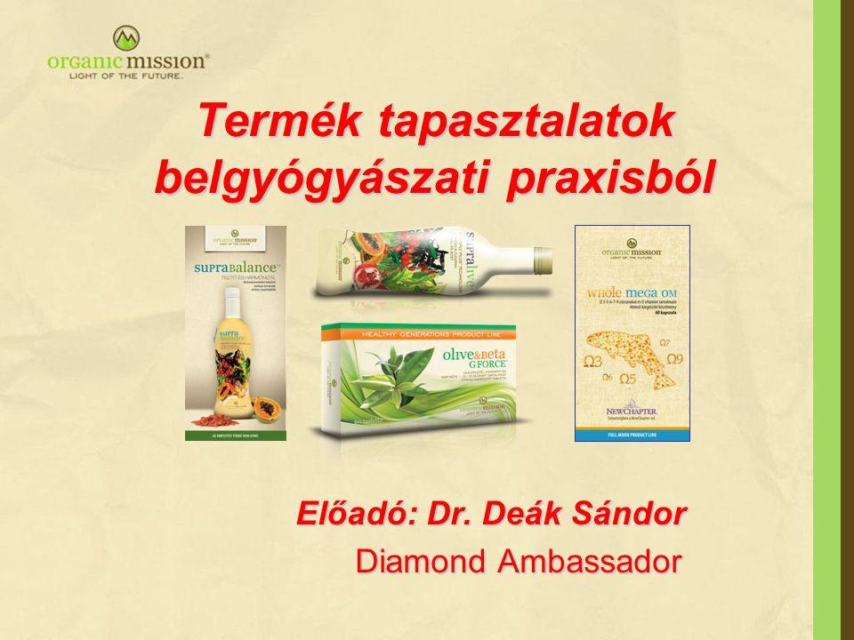Termék tapasztalatok belgyógyászati praxisból Előadó: Dr.