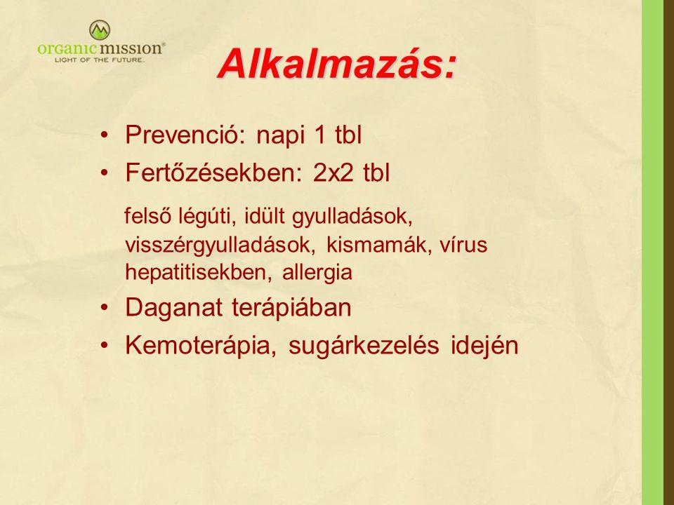 Alkalmazás: Prevenció: napi 1 tbl Fertőzésekben: 2x2 tbl felső légúti, idült gyulladások, visszérgyulladások, kismamák, vírus hepatitisekben, allergia Daganat terápiában Kemoterápia, sugárkezelés idején