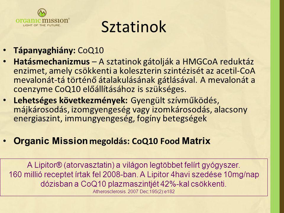Sztatinok Tápanyaghiány: CoQ10 Hatásmechanizmus – A sztatinok gátolják a HMGCoA reduktáz enzimet, amely csökkenti a koleszterin szintézisét az acetil-