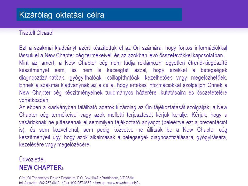 Tisztelt Olvasó! Ezt a szakmai kiadványt azért készítettük el az Ön számára, hogy fontos információkkal lássuk el a New Chapter cég termékeivel, és az
