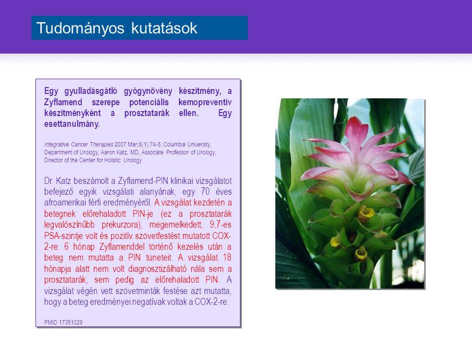 Egy gyulladásgátló gyógynövény készítmény, a Zyflamend szerepe potenciális kemopreventív készítményként a prosztatarák ellen. Egy esettanulmány. Integ