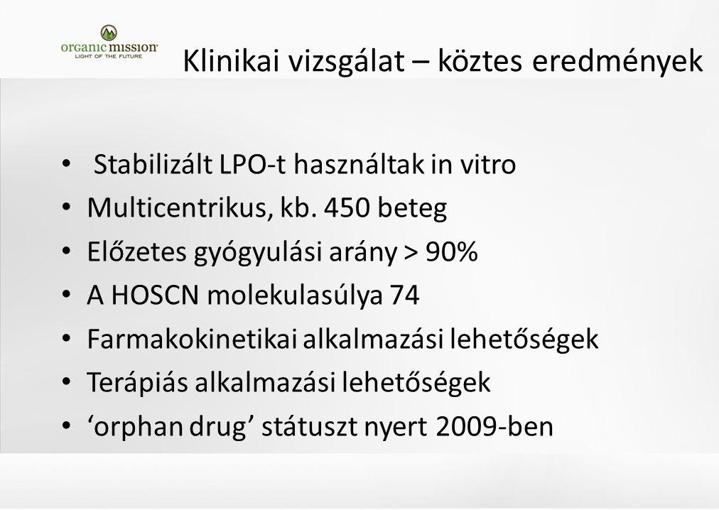 Klinikai vizsgálat – köztes eredmények Stabilizált LPO-t használtak in vitro Multicentrikus, kb.