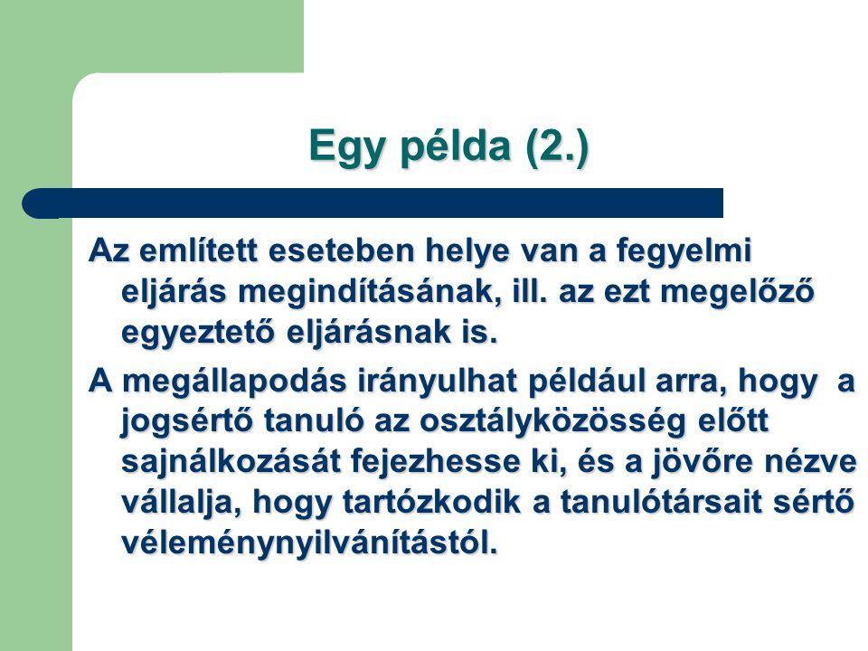 Egy példa (2.) Az említett eseteben helye van a fegyelmi eljárás megindításának, ill. az ezt megelőző egyeztető eljárásnak is. A megállapodás irányulh