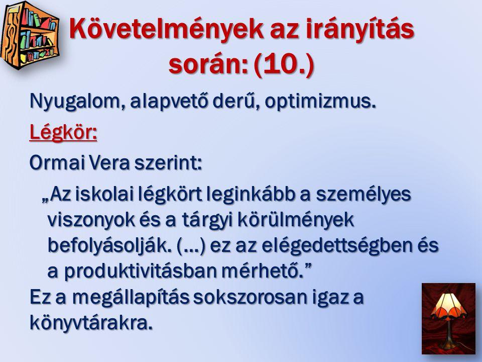 Követelmények az irányítás során: (10.) Nyugalom, alapvető derű, optimizmus.