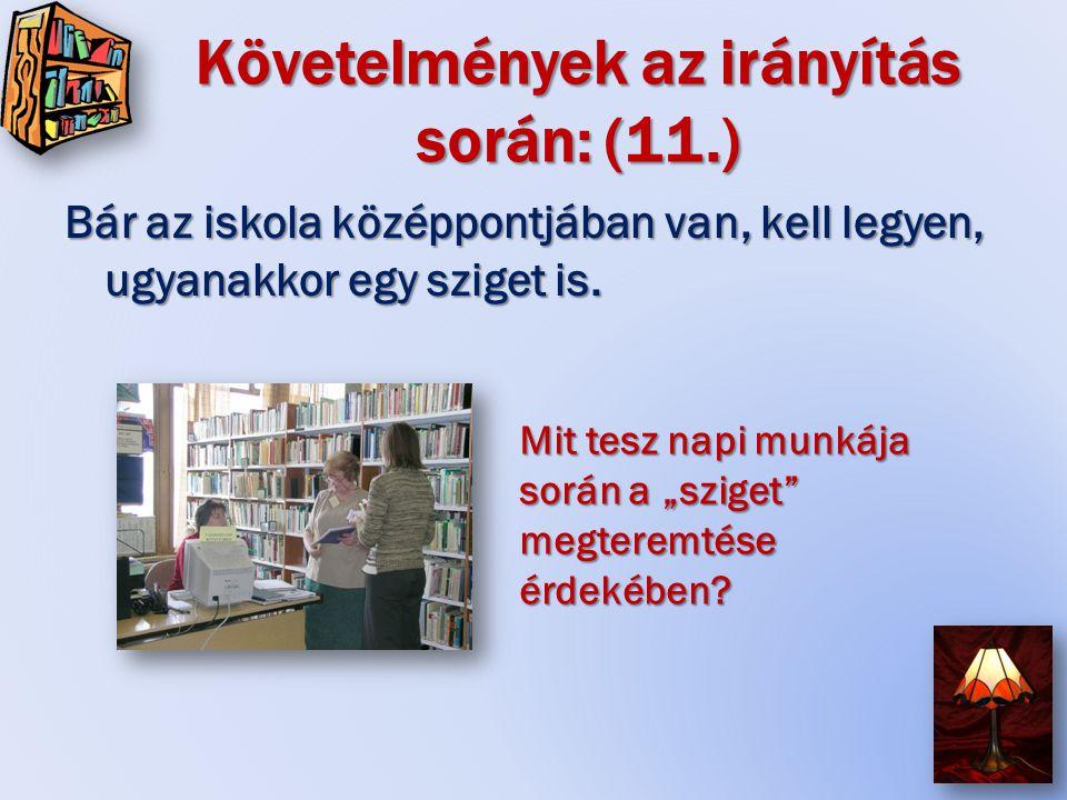 Követelmények az irányítás során: (11.) Bár az iskola középpontjában van, kell legyen, ugyanakkor egy sziget is.