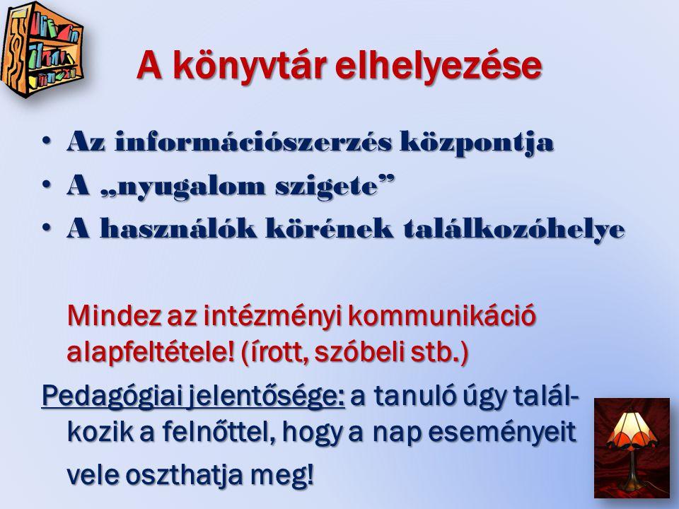 Követelmények az irányítás során: (3.) Az információ áramlás biztosítása; központban a könyvtáros.