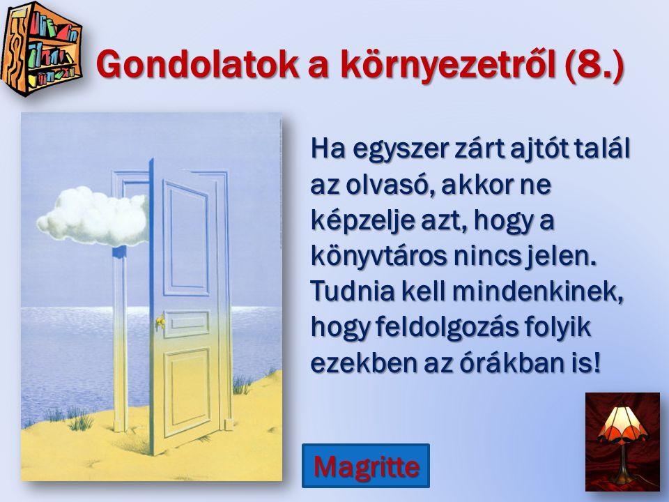 Gondolatok a környezetről (8.) Ha egyszer zárt ajtót talál az olvasó, akkor ne képzelje azt, hogy a könyvtáros nincs jelen.