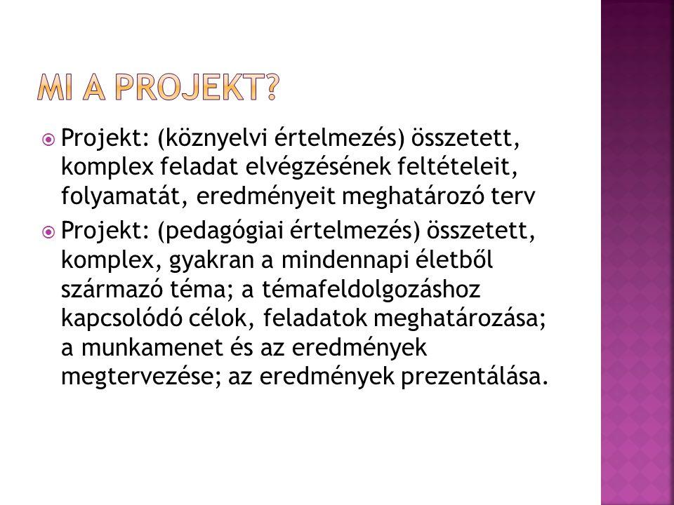  Körmöci Katalin: Projektmódszer az óvodában.2004, Budapest, Nemzeti Tankönyvkiadó.
