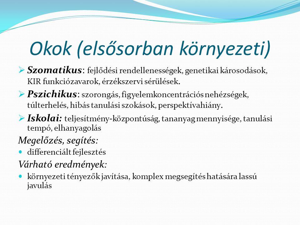 Okok (elsősorban környezeti)  Szomatikus: fejlődési rendellenességek, genetikai károsodások, KIR funkciózavarok, érzékszervi sérülések.