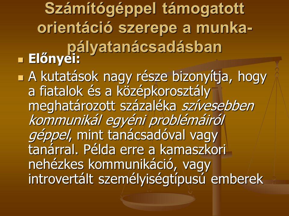 Forrás: www.gtk.szie.hu/upload_files/ismerteto_p alyaorient.doc www.gtk.szie.hu/upload_files/ismerteto_p alyaorient.doc