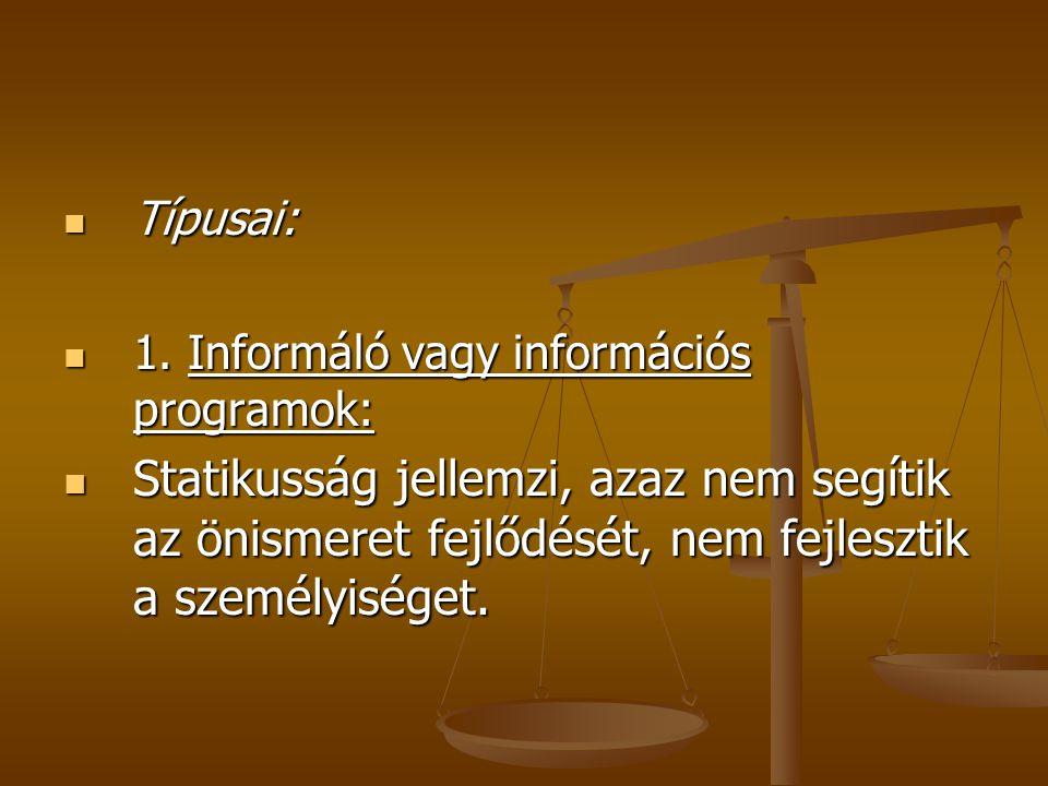 Típusai: Típusai: 1. Informáló vagy információs programok: 1.