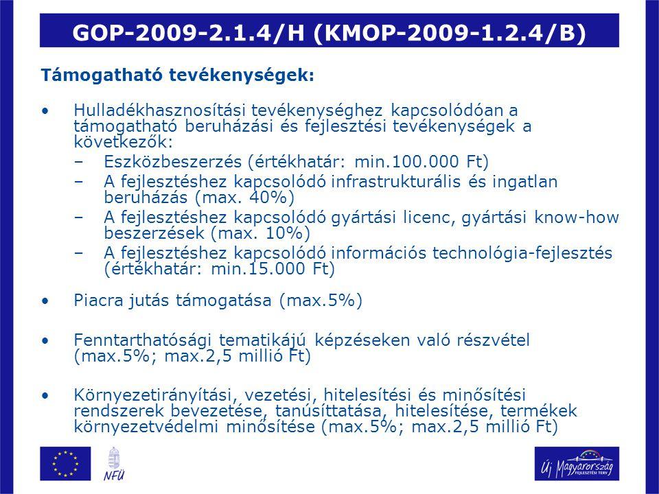 GOP-2009-2.1.4/H (KMOP-2009-1.2.4/B) Támogatható tevékenységek: Hulladékhasznosítási tevékenységhez kapcsolódóan a támogatható beruházási és fejleszté