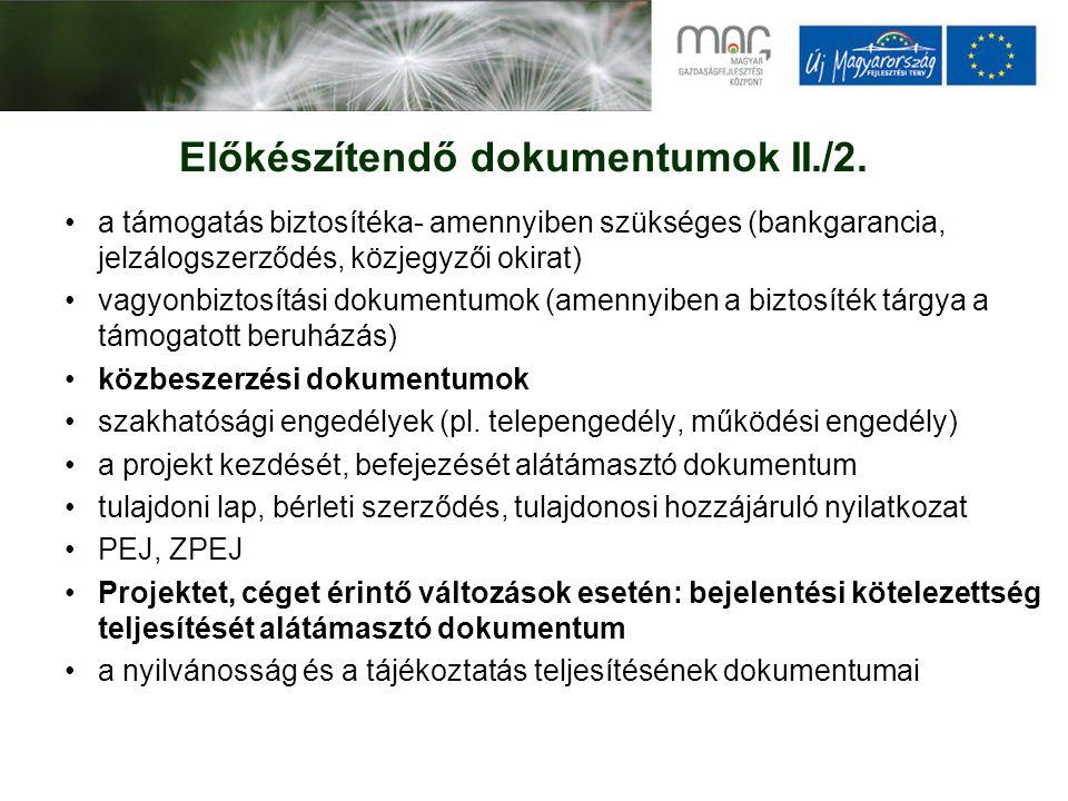 Előkészítendő dokumentumok II./2. a támogatás biztosítéka- amennyiben szükséges (bankgarancia, jelzálogszerződés, közjegyzői okirat) vagyonbiztosítási