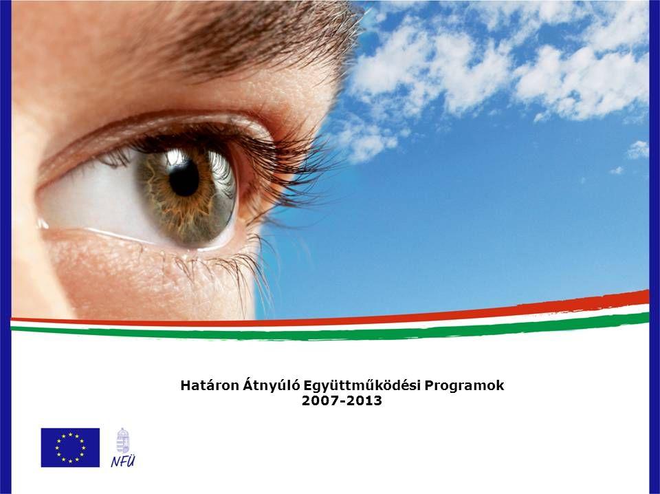 Európai Területi Együttműködés (ETE) (tagállamok) Előcsatlakozási Támogatási Eszköz (IPA) (tagjelölt, potenciális tagjelölt) Európai Szomszédsági és Partnerségi Eszköz (ENPI) (tartósan EU-n kívül) támogatásával 2007-2013 között Magyarország részvételével megvalósuló határmenti programok