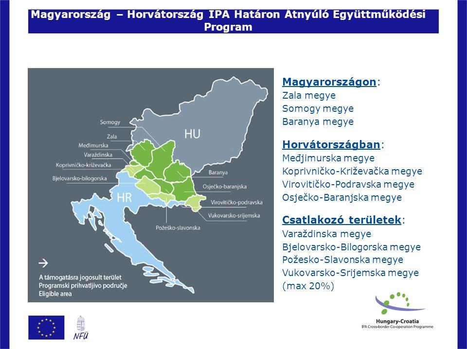 Magyarország – Horvátország IPA Határon Átnyúló Együttműködési Program Magyarországon: Zala megye Somogy megye Baranya megye Horvátországban: Međjimur