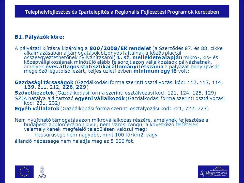 B1. Pályázók köre: A pályázati kiírásra kizárólag a 800/2008/EK rendelet (a Szerződés 87.