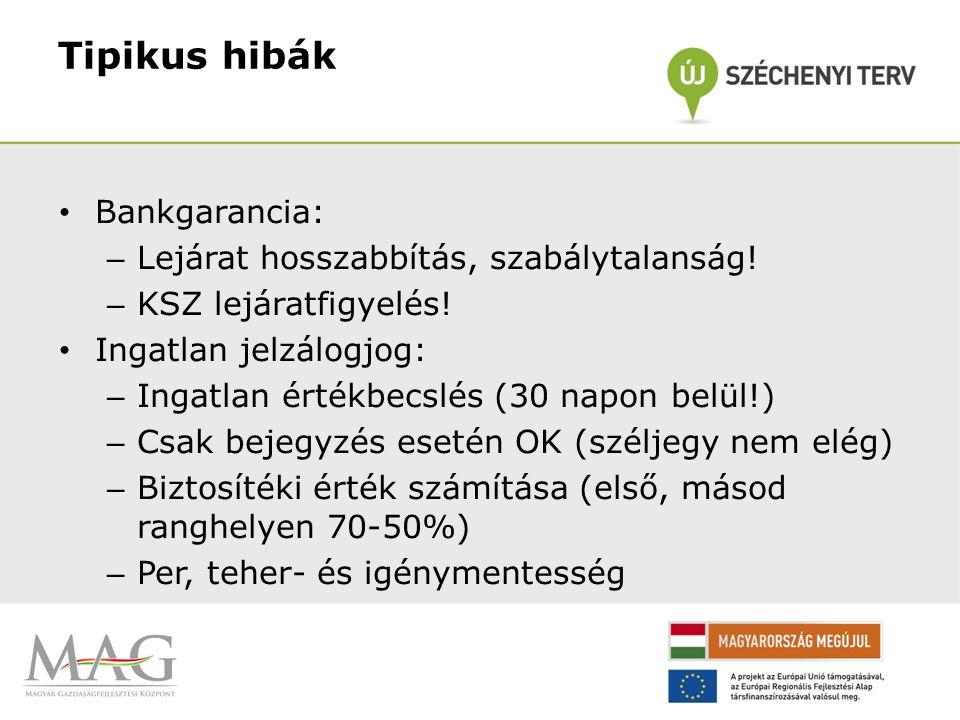 Tipikus hibák Bankgarancia: – Lejárat hosszabbítás, szabálytalanság.