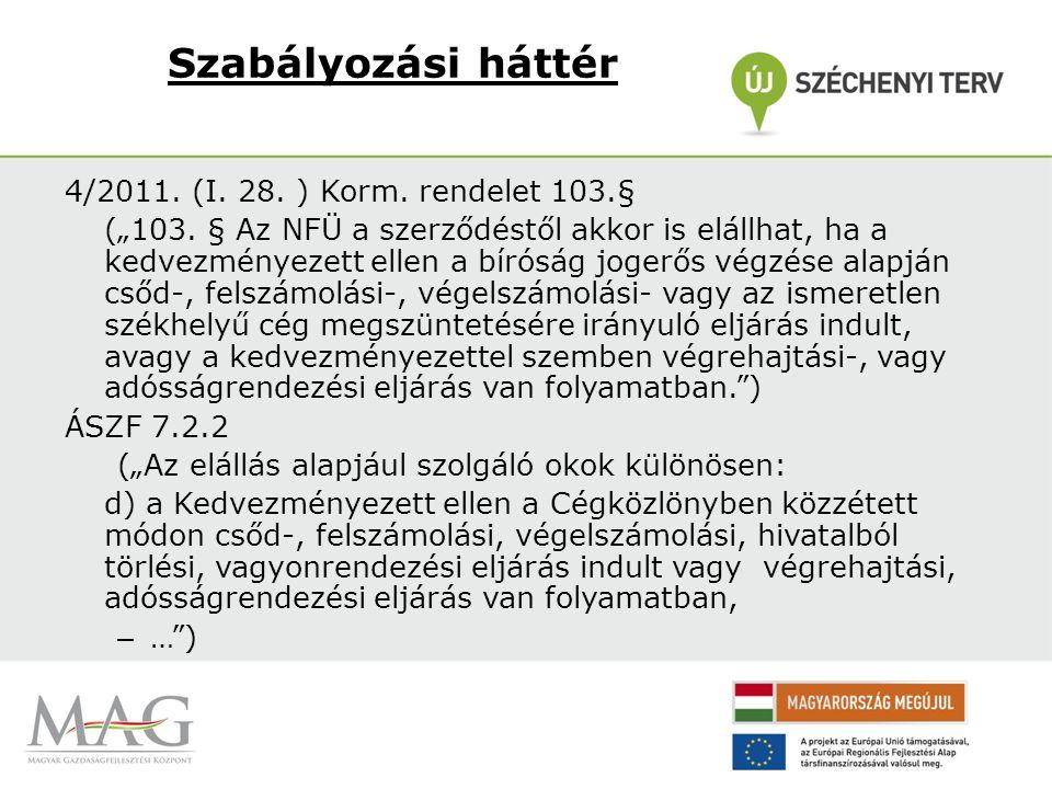 """Szabályozási háttér 4/2011. (I. 28. ) Korm. rendelet 103.§ (""""103."""