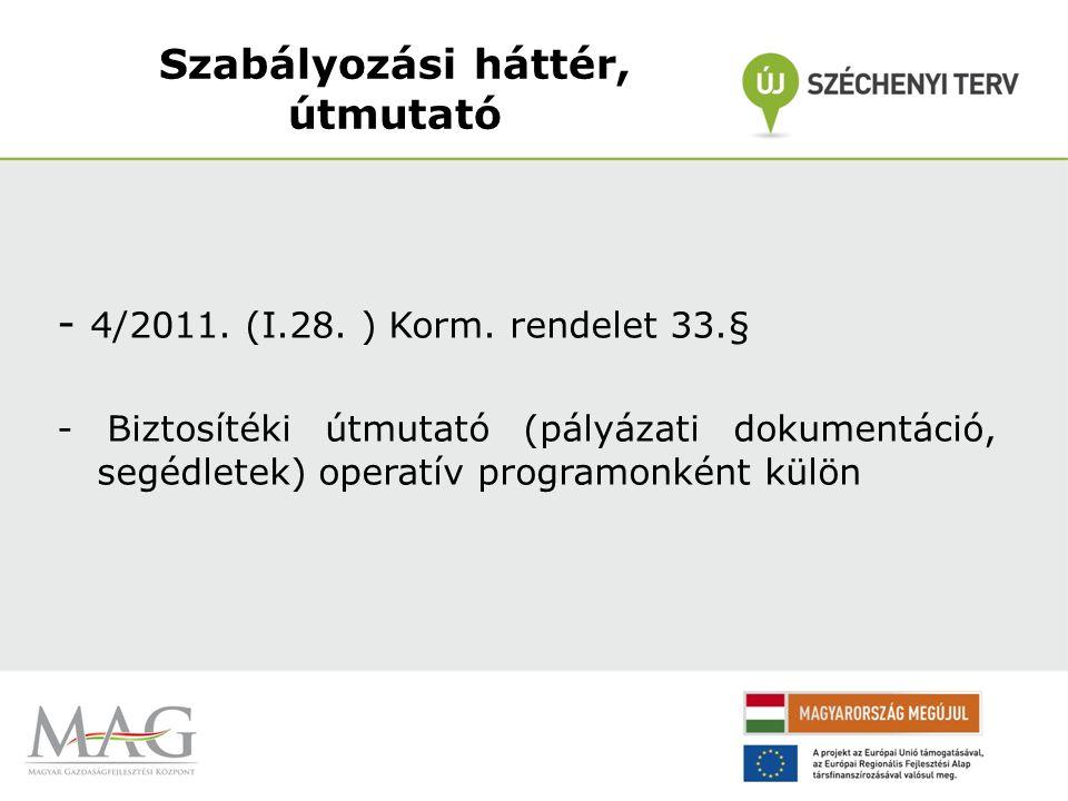 Szabályozási háttér, útmutató - 4/2011. (I.28. ) Korm.