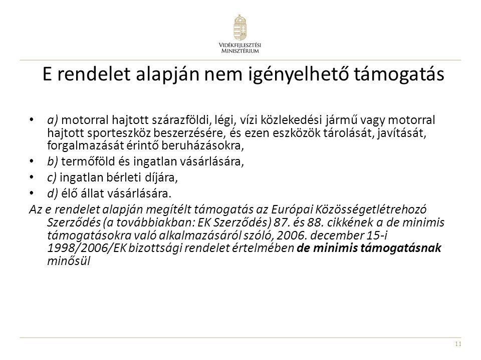 11 E rendelet alapján nem igényelhető támogatás a) motorral hajtott szárazföldi, légi, vízi közlekedési jármű vagy motorral hajtott sporteszköz beszer