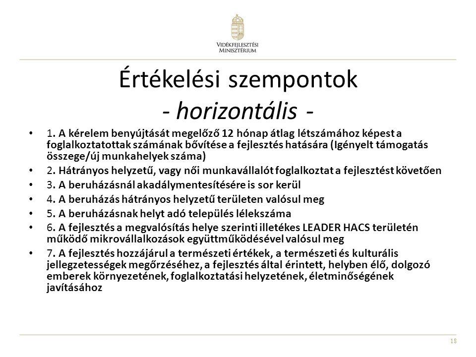 18 Értékelési szempontok - horizontális - 1. A kérelem benyújtását megelőző 12 hónap átlag létszámához képest a foglalkoztatottak számának bővítése a