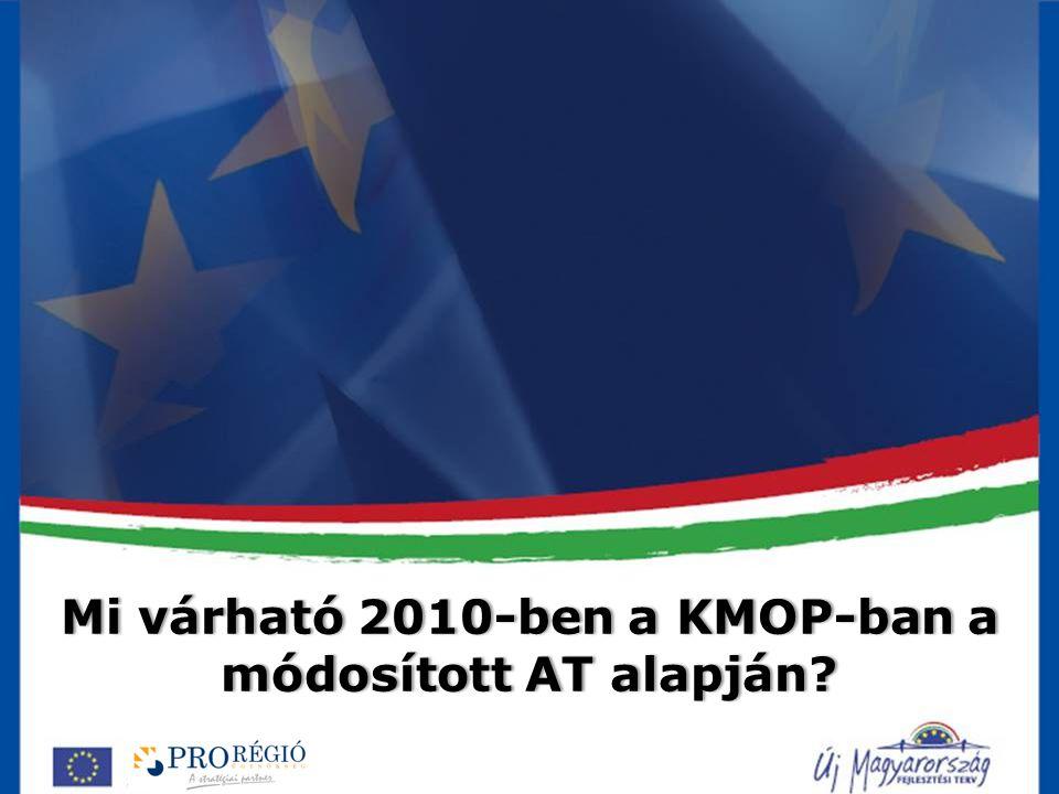 Mi várható 2010-ben a KMOP-ban a módosított AT alapján