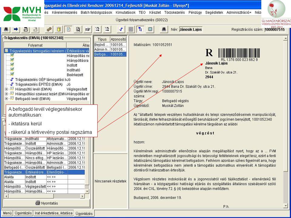 20 A befogadó levél véglegesítésekor automatikusan: - iktatásra kerül - rákerül a tértivevény postai ragszáma