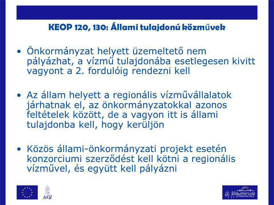 KEOP 120, 130: Állami tulajdonú közm ű vek Önkormányzat helyett üzemeltető nem pályázhat, a vízmű tulajdonába esetlegesen kivitt vagyont a 2. fordulói
