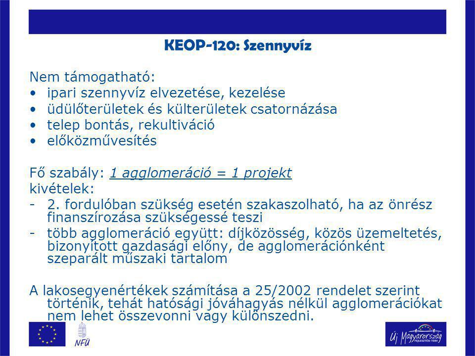 KEOP-130: Ivóvíz Célja: –regionális és lokális ivóvízminőség javító programok támogatása; a lakosság megfelelő ivóvízzel való ellátása Támogatható tevékenység: –Vízkezelés (technológia); más vízbázisra való áttérés; csatlakozás másik vízellátó rendszerhez, térségi rendszer kialakítása; –hálózati rekonstrukció (költségek max.
