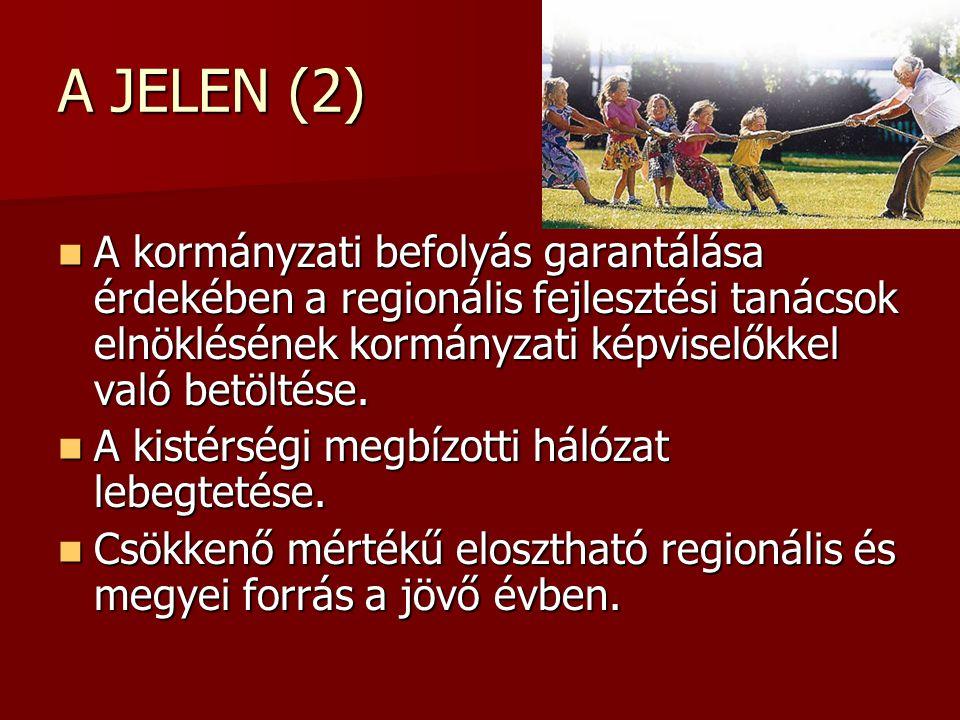 A JELEN (2) A kormányzati befolyás garantálása érdekében a regionális fejlesztési tanácsok elnöklésének kormányzati képviselőkkel való betöltése. A ko