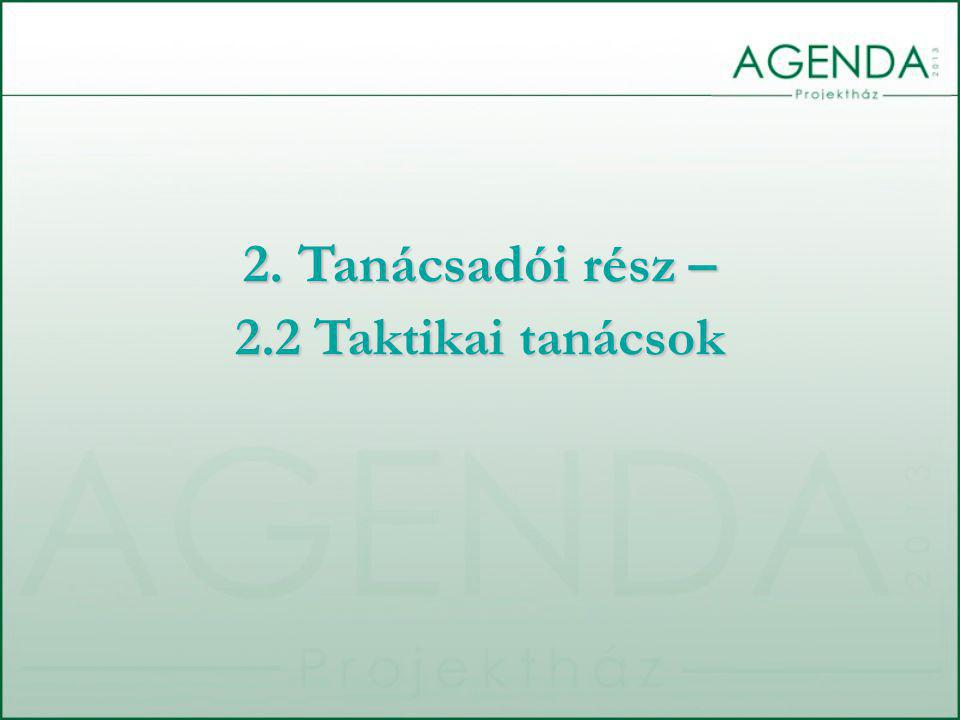 a.) Cselekvési terv  A kézikönyv és a kockázatkezelési, szabálytalanságok kezelése, ellenőrzési nyomvonal, a vezetők felelőssége, elszámoltatása, az ellenőrzések nyilvántartása szabályzatok frissítése, kidolgozása a jogszabályi változások, a PM útmutatói, a belső ellenőrzési standardokról szóló PM irányelvek, fejlesztési elképzelések alapján  Kockázatkezelési csoport felállítását (belső, esetleg külső is szakemberekből álló) a kockázatok azonosítása, mérése, kezelése, a kockázati kultúra kialakítása, rendszeres felülvizsgálata, a belső kontrollrendszer egységének biztosítása érdekében 2.2 TAKTIKAI TANÁCSADÁS
