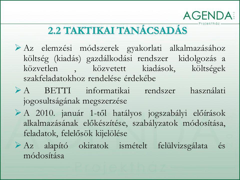  Az elemzési módszerek gyakorlati alkalmazásához költség (kiadás) gazdálkodási rendszer kidolgozás a közvetlen, közvetett kiadások, költségek szakfeladatokhoz rendelése érdekébe  A BETTI informatikai rendszer használati jogosultságának megszerzése  A 2010.