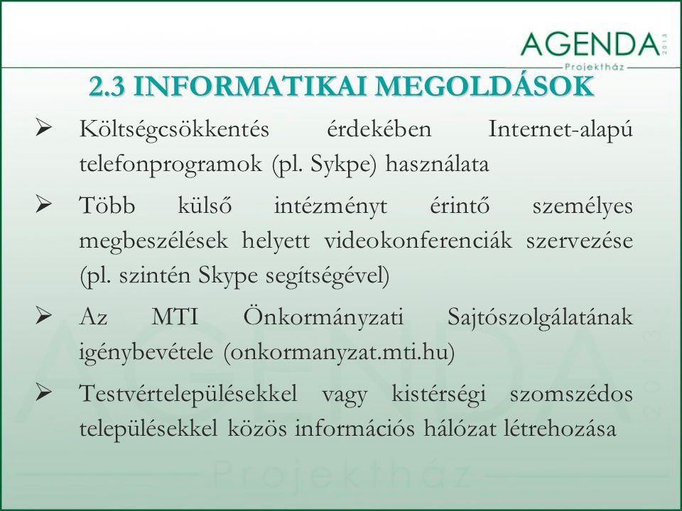 Költségcsökkentés érdekében Internet-alapú telefonprogramok (pl.