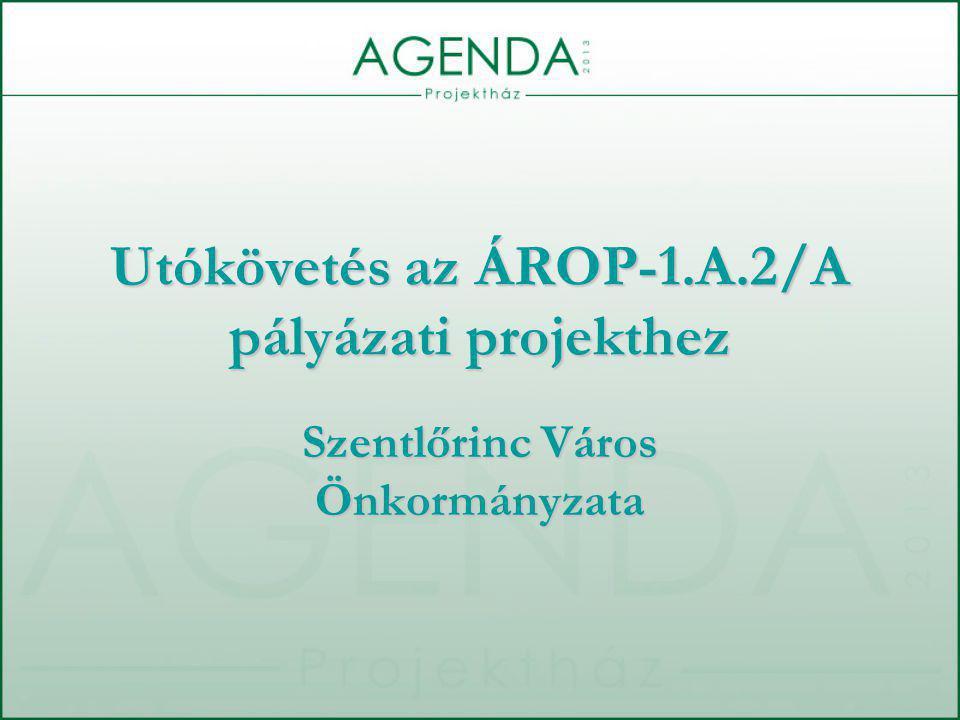 Utókövetés az ÁROP-1.A.2/A pályázati projekthez Szentlőrinc Város Önkormányzata