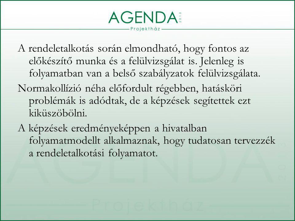 A rendeletalkotás során elmondható, hogy fontos az előkészítő munka és a felülvizsgálat is.