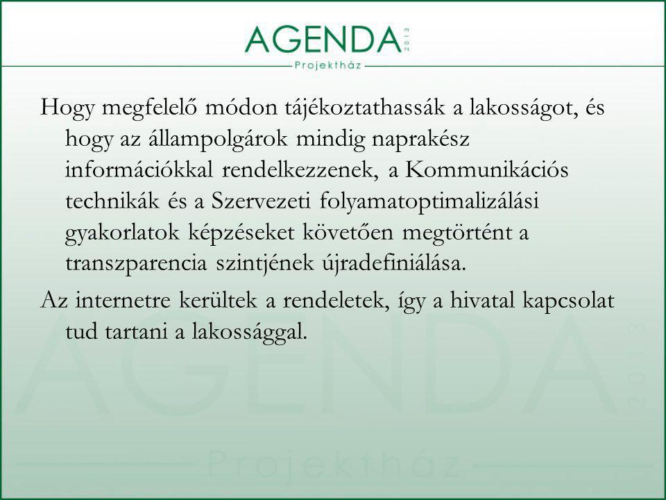 Hogy megfelelő módon tájékoztathassák a lakosságot, és hogy az állampolgárok mindig naprakész információkkal rendelkezzenek, a Kommunikációs technikák és a Szervezeti folyamatoptimalizálási gyakorlatok képzéseket követően megtörtént a transzparencia szintjének újradefiniálása.