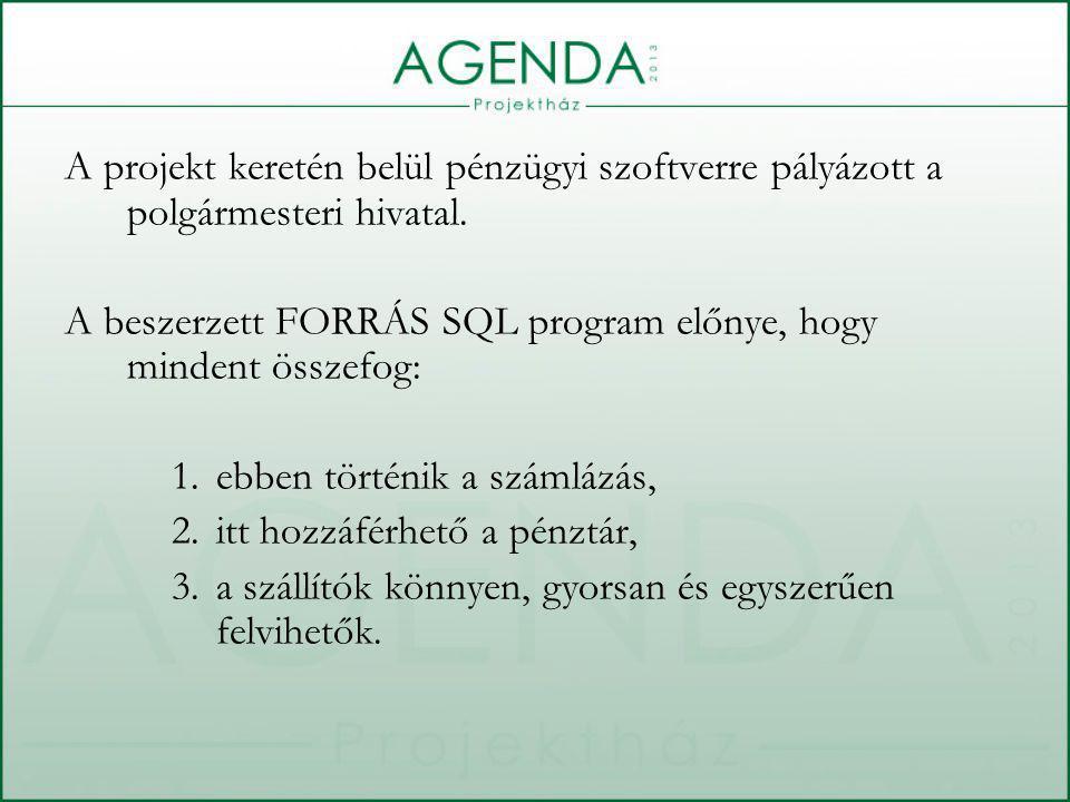 A projekt keretén belül pénzügyi szoftverre pályázott a polgármesteri hivatal.